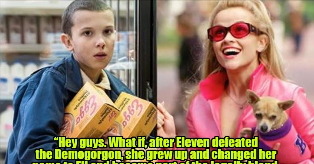 This Fan Theory About How 'Stranger Things' And 'Legally Blonde' Exist In The Same Universe Will Blow You Away
