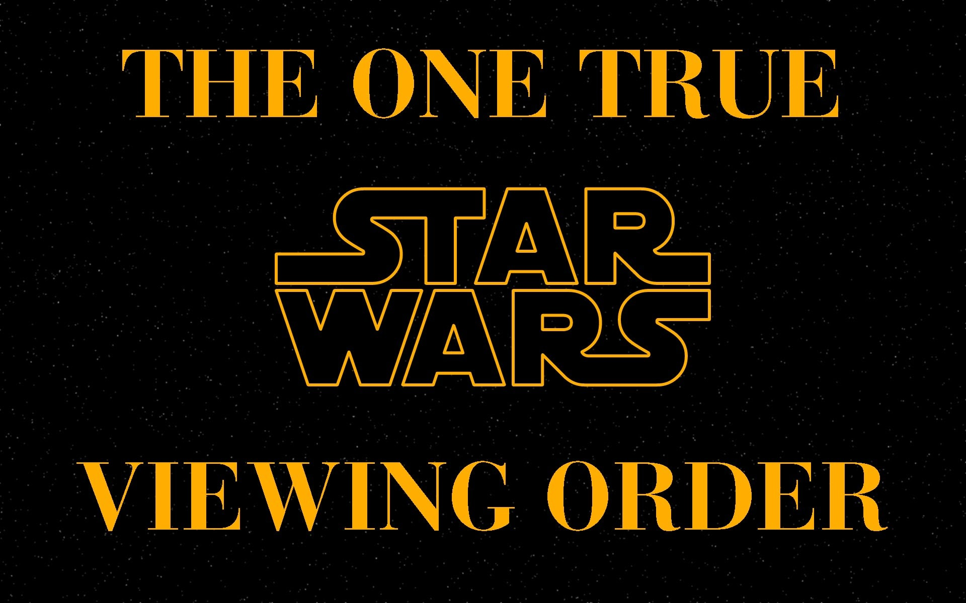 The Best Order To Watch The 'Star Wars' Movies - A Massive ... - photo#38